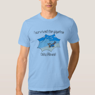 I Survived the Pipeline Oahu Hawaii T Shirt