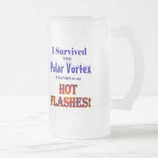I Survived the Polar Vortex thanks Hot Flashes! Frosted Glass Beer Mug