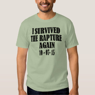 I Survived the Rapture Again Shirt