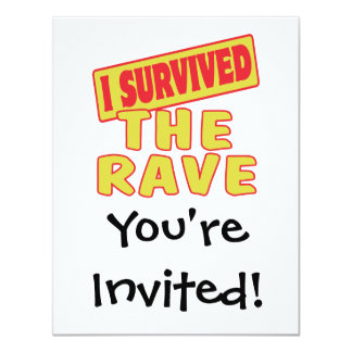 I SURVIVED THE RAVE 4.25X5.5 PAPER INVITATION CARD
