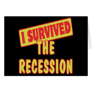 I SURVIVED THE RECESSION GREETING CARD