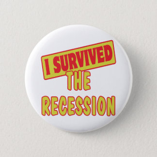 I SURVIVED THE RECESSION PINBACK BUTTON