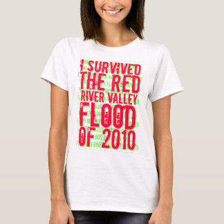 I survived the Red River Valley flood of 2010. T-Shirt