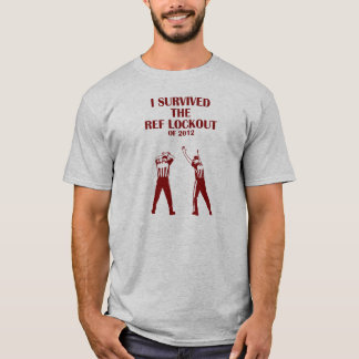 I Survived the Ref Lockout of 2012 T-Shirt