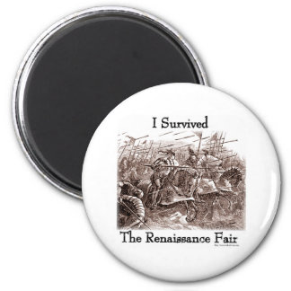 I survived the Rennaisance Fair! 2 Inch Round Magnet