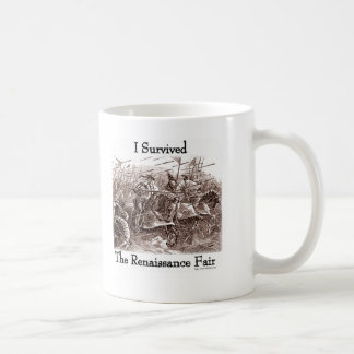 I survived the Rennaisance Fair! Coffee Mug