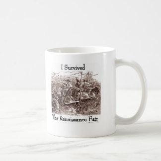 I survived the Rennaisance Fair! Classic White Coffee Mug
