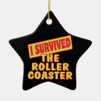 I SURVIVED THE ROLLER COASTER CERAMIC ORNAMENT