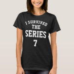 I Survived The Series 7 Women's T-Shirt
