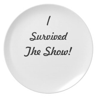 I survived the show! plate