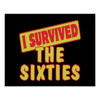 I SURVIVED THE SIXTIES POSTER