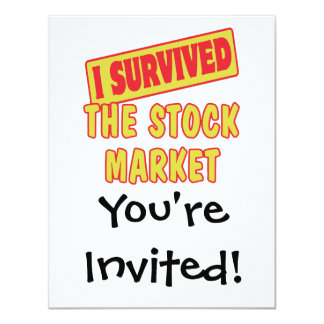I SURVIVED THE STOCK MARKET 4.25X5.5 PAPER INVITATION CARD