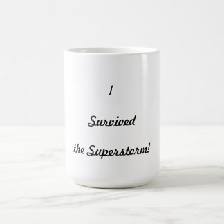 I survived the superstorm! coffee mug