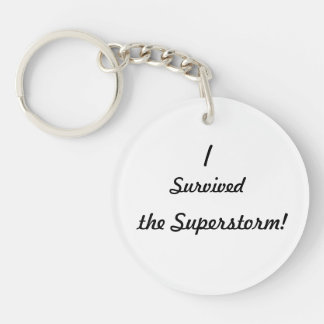 I survived the superstorm! acrylic key chain