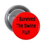 I Survived The Swine Flu!! Pins