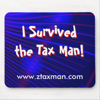 """""""I Survived the Tax Man!"""" Mousepad"""