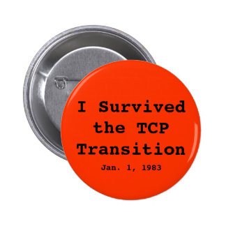 I Survived the TCP Transition, Jan. 1, 1983 Pinback Button