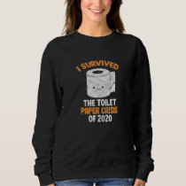 I Survived The Toilet Paper Crisis Of 2020 Meme Sweatshirt