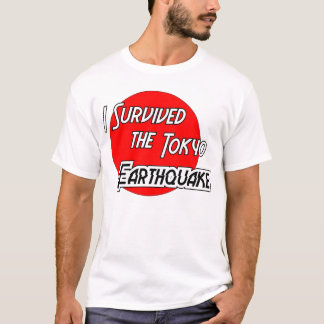 I Survived the Tokyo Earthquake 3 T-Shirt