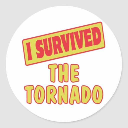 I SURVIVED THE TORNADO CLASSIC ROUND STICKER