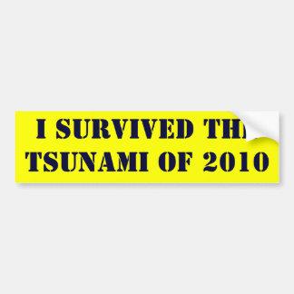 I SURVIVED THE TSUNAMI OF 2010 BUMPER STICKER