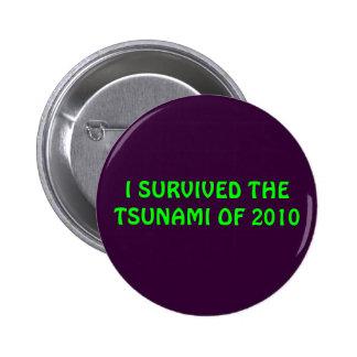 I SURVIVED THE TSUNAMI OF 2010 BUTTON