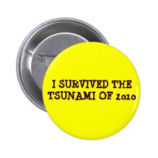 I SURVIVED THE TSUNAMI OF 2010 PINBACK BUTTON