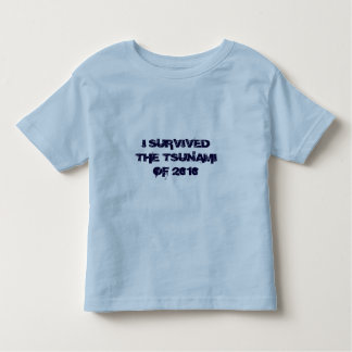 I SURVIVED THE TSUNAMI OF 2010 TODDLER T-SHIRT
