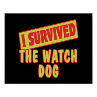 I SURVIVED THE WATCH DOG PRINT