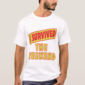 I SURVIVED THE WEEKEND T-Shirt