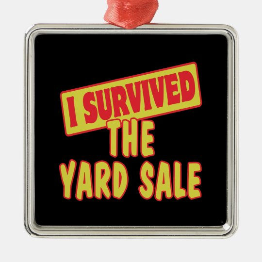 I SURVIVED THE YARD SALE METAL ORNAMENT