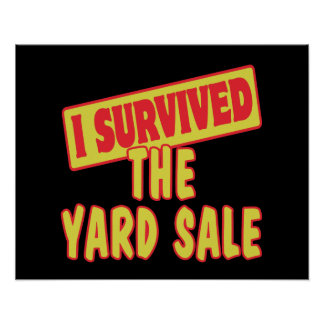 I SURVIVED THE YARD SALE PRINT