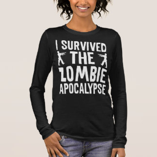 I Survived The Zombie Apocalypse Long Sleeve T-Shirt