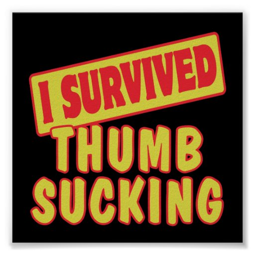 I SURVIVED THUMB SUCKING POSTER