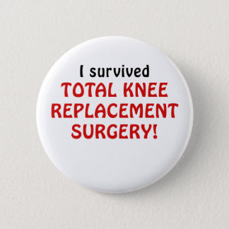I Survived Total Knee Replacement Surgery Button
