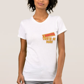 I SURVIVED TRUTH OR DARE TEES