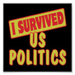I SURVIVED US POLITICS POSTERS
