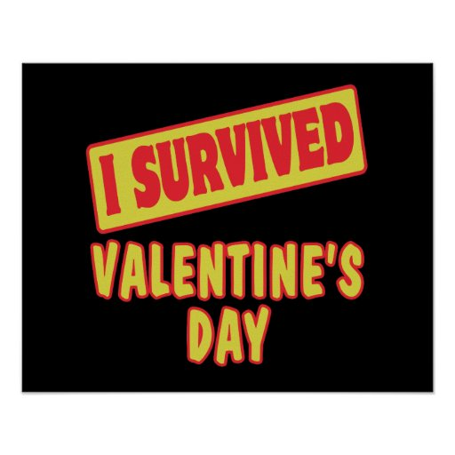 I SURVIVED VALENTINES DAY POSTERS
