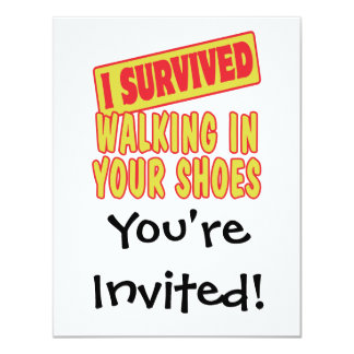 I SURVIVED WALKING IN YOUR SHOES 4.25X5.5 PAPER INVITATION CARD