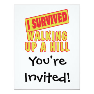 I SURVIVED WALKING UP A HILL 4.25X5.5 PAPER INVITATION CARD