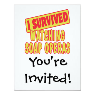 I SURVIVED WATCHING SOAP OPERAS 4.25X5.5 PAPER INVITATION CARD