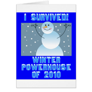 I Survived! Winter Powerhouse of 2010 Greeting Card