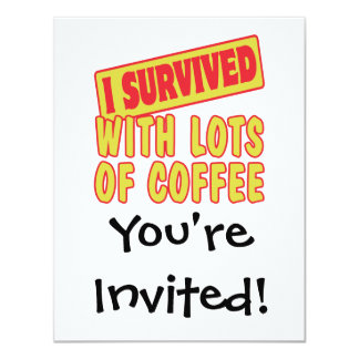 I SURVIVED WITH LOTS OF COFFEE 4.25X5.5 PAPER INVITATION CARD