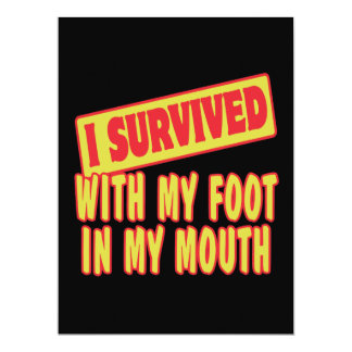 I SURVIVED WITH MY FOOT IN MY MOUTH 6.5X8.75 PAPER INVITATION CARD