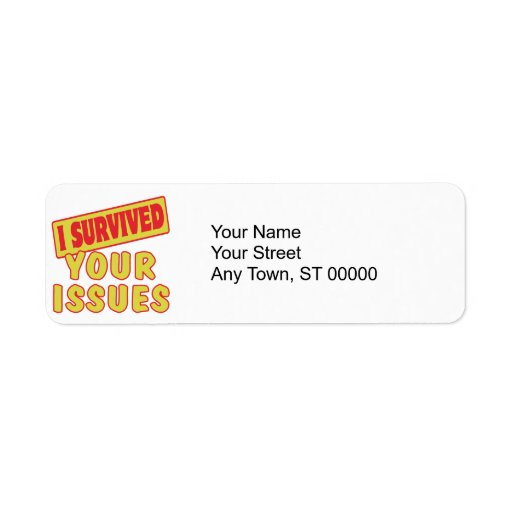 I SURVIVED YOUR ISSUES RETURN ADDRESS LABEL
