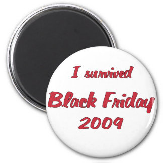 I survivied Black Friday 2009 shopping 2 Inch Round Magnet