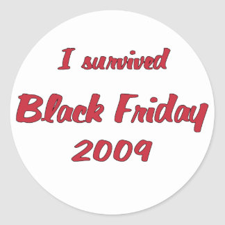 I survivied Black Friday 2009 shopping Classic Round Sticker