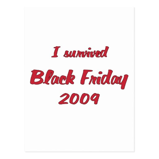 I survivied Black Friday 2009 shopping Post Card