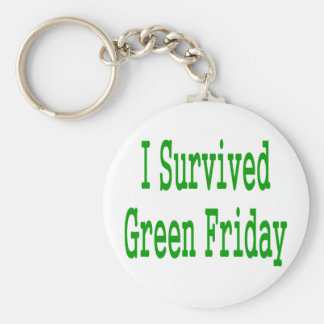 I suurvived green friday! In green text to match Key Chain