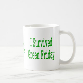 I suurvived green friday! In green text to match Coffee Mug
